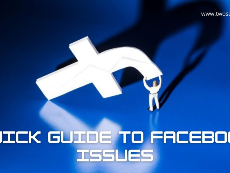 Quick Guide to Facebook Issues