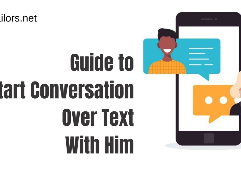 30+ Ways To Start A Conversation Over Text With Him